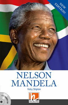 Fondazionesergioperlamusica.it Nelson Mandela. Helbling readers. People. Con CD-Audio Image