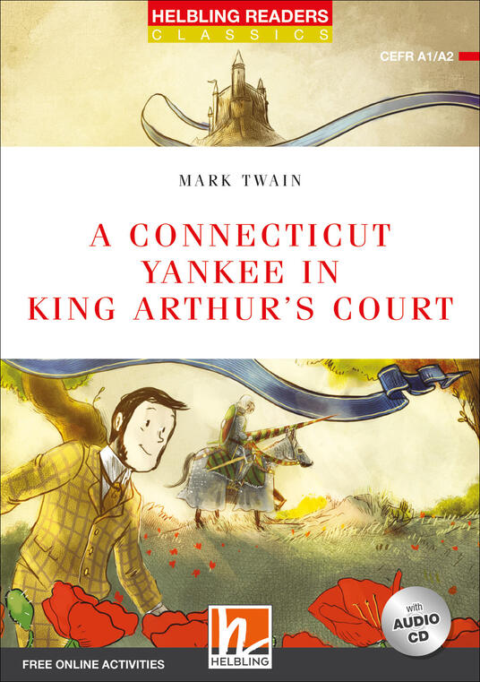 A Connecticut yankee in king Arthur's court. Level A1/A2. Helbling Readers Red Series - Classics. Con espansione online. Con CD-Audio - Mark Twain - copertina