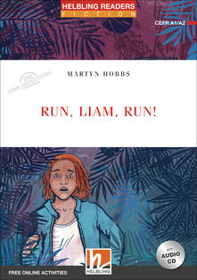 Lpgcsostenible.es Run Liam, run! The time detectives. Livello 2 (A1/A2). Helbling Readers Red Series. Con espansione online. Con CD-Audio Image