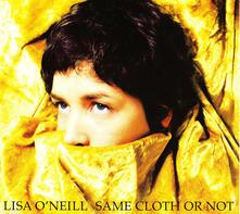 Same Cloth Or Not - CD Audio di Lisa O'Neill