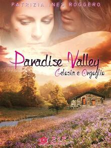 Gelosia e orgoglio. Paradise valley - Patrizia Ines Roggero - ebook