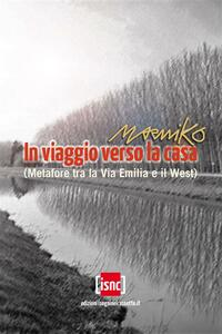 In viaggio verso la casa - Marniko - ebook