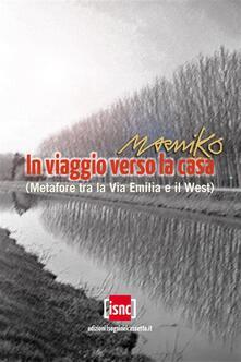 In viaggio verso la casa - Marniko - ebook