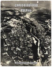 Pulpito (10 exploitation sketch) - Carlo Eleuterio - ebook