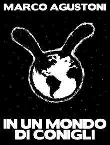 In un mondo di conigli - Marco Agustoni - ebook