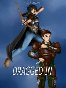 Dragged in. Ediz. italiana - A. N. Morgana - ebook