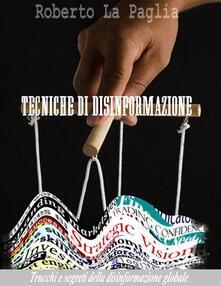 Tecniche di Disinformazione - Roberto La Paglia - ebook