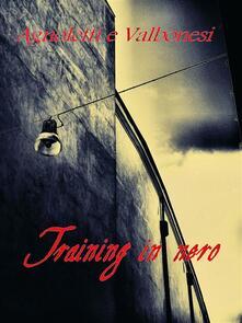 Training in nero - Giuseppe Agnoletti,Stefano Valbonesi - ebook