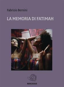 La memoria di Fatimah - Fabrizio Bernini - ebook