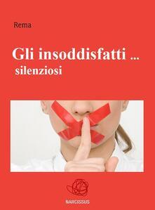 Gli insoddisfatti... silenziosi - Rema - ebook