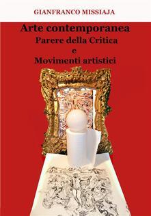 Arte contemporanea. Parere della critica e movimenti artistici - Gianfranco Missiaja - ebook