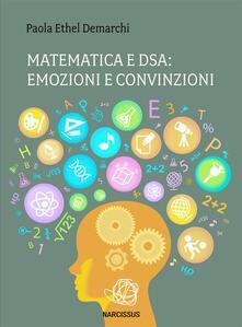 Matematica e Dsa: emozioni e convinzioni - Paola Ethel Demarchi - ebook