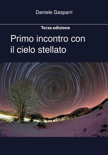 Primo incontro con il cielo stellato. Ediz. ampliata - Daniele Gasparri - ebook