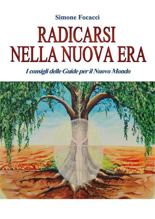 Radicarsi nella nuova era - Simone Focacci - ebook