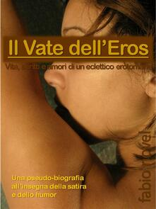 Il Vate dell'Eros - Fabio Novel - ebook
