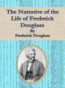 Thenarrative of the life of Frederick Douglass