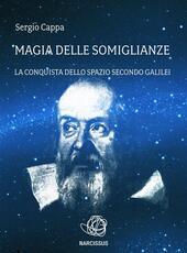 Magia delle somiglianze. La conquista dello spazio secondo Galilei