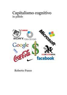 Capitalismo cognitivo in pillole - Roberto Fusco - ebook