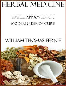 Herbal medicine: simples approved for modern uses of cure