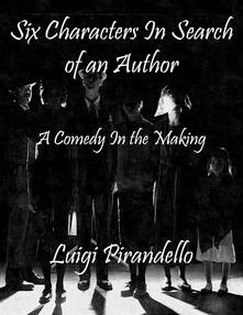 Six characters in search of an author: A comedy in the making