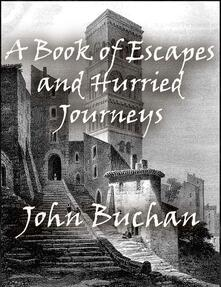 Abook of escapes and hurried journeys