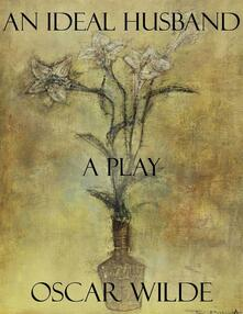 Anideal husband: a play