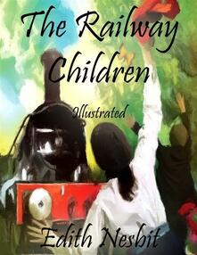 Therailway children. Ediz. illustrata