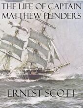 The life of captain Matthew Flinders