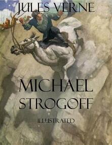 Michael Strogoff. Ediz. illustrata
