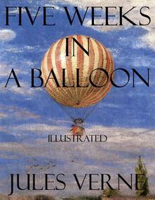 Five weeks in a balloon. Ediz. illustrata