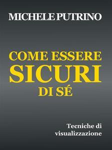 Come essere sicuri di sé - Michele Putrino - ebook