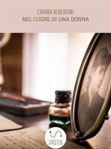 Ebook Nel cuore di una donna Albertini, Chiara