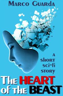 Theheart of the beast. A science fiction novelette
