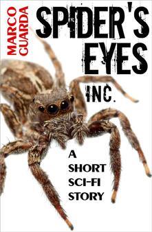 Spider's Eyes Inc. A science fiction novelette. Vol. 6