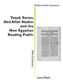 Yaqub Sannu, Abd Allah Nadim and the new egyptian reading public