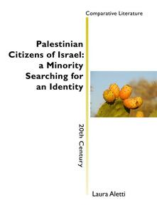 Palestinian citizens of Israel: a minority searching for an identity