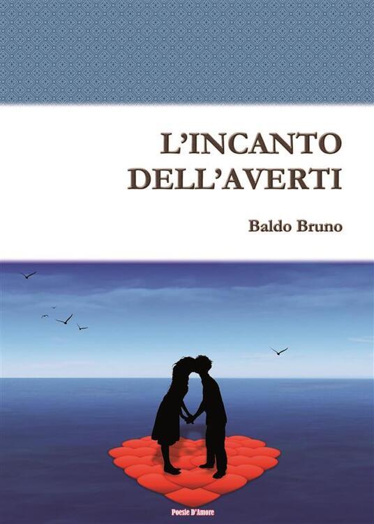 L' incanto dell'averti - Baldo Bruno - ebook