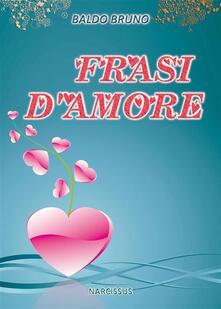 Frasi D'Amore - Baldo Bruno - ebook