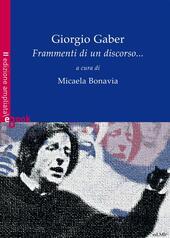 Giorgio Gaber. Frammenti di un discorso...