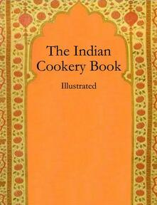 Theindian cookery book. Illustrated