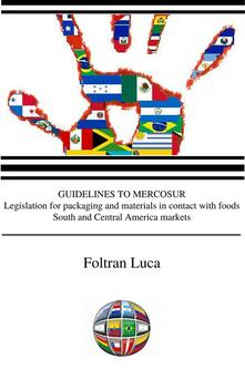 Guidelines to Mercosur. Legislation for packaging and materials in contact with food. South and Central America