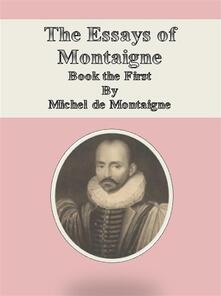Theessays of Montaigne. Vol. 1