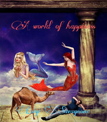 Aworld of happiness