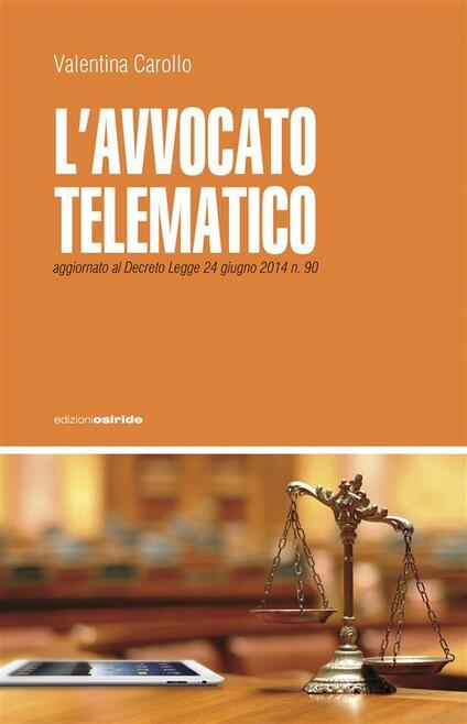 L' avvocato telematico. Verso il 2015 - Valentina Carollo - ebook