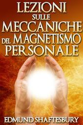 Lezioni sulle meccaniche del magnetismo personale