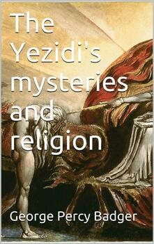 TheYezidi's mysteries and religion