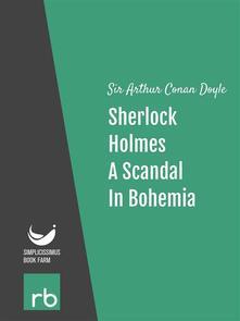 Ascandal in Bohemia. The adventures of Sherlock Holmes. Vol. 1
