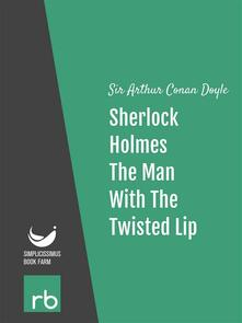 Theman with the twisted lip. The adventures of Sherlock Holmes. Vol. 6