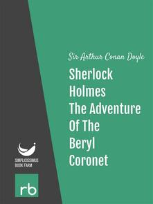 Theadventure of the beryl coronet. The adventures of Sherlock Holmes. Vol. 11
