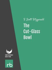 Thecut-glass bowl. Flappers and philosophers